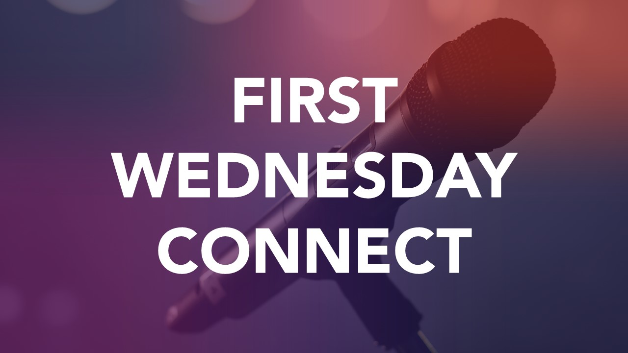 First Wednesday Connect Banner