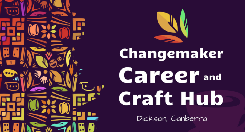 Changemaker Career and Craft Hub