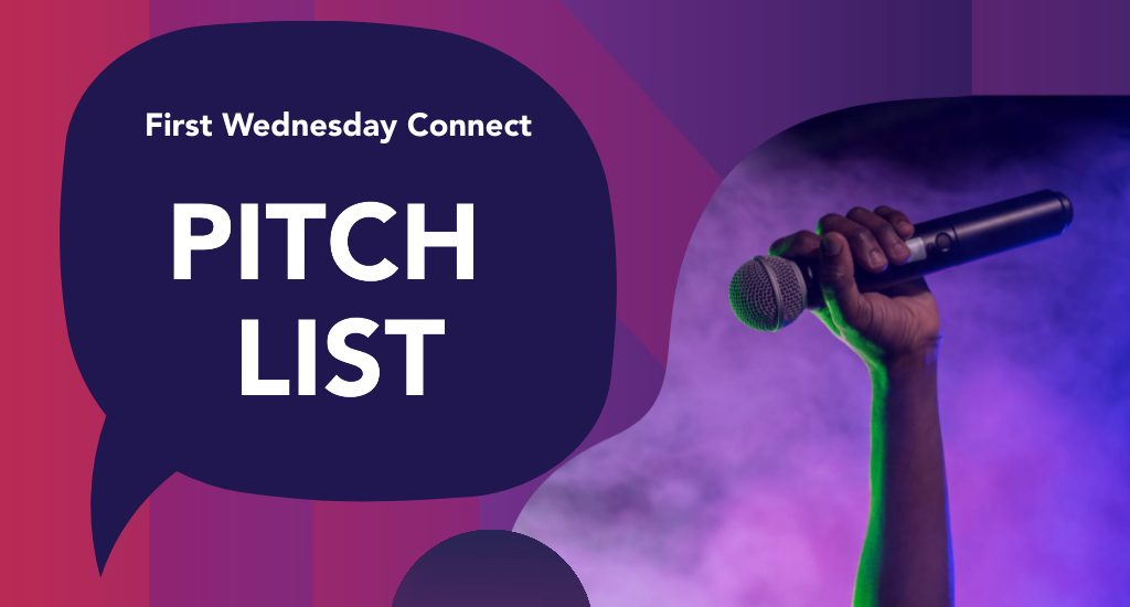 First Wednesday Connect Pitch List